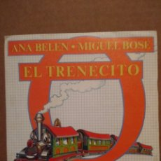 Discos de vinilo: SG ANA BELEN & MIGUEL BOSE : EL TRENECITO ( PROMO, INCLUYE ENCARTE DESPLEGABLE ). Lote 176909263