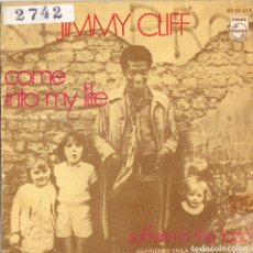 Discos de vinilo: JIMMY CLIFF - COME INTO MY LIFE + SUFFERING IN THE LAND SINGLE SPAIN 1970. Lote 176928550