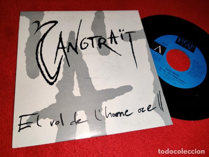 SANGTRAÏT SANGTRAIT EL VOL DE L'HOME OCELL 7 SINGLE 1992 PICAP HEAVY ROCK CATALA PROMO UNA CARA (Música - Discos - Singles Vinilo - Grupos Españoles de los 90 a la actualidad)