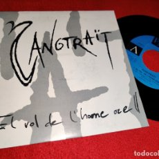 Disques de vinyle: SANGTRAÏT SANGTRAIT EL VOL DE L'HOME OCELL 7 SINGLE 1992 PICAP HEAVY ROCK CATALA PROMO UNA CARA. Lote 176937899