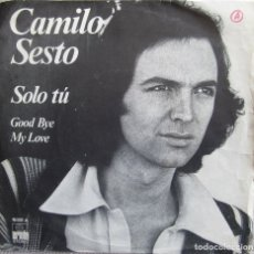 Disques de vinyle: CAMILO SESTO: SOLO TÚ / GOOD BYE MY LOVE. Lote 176954887
