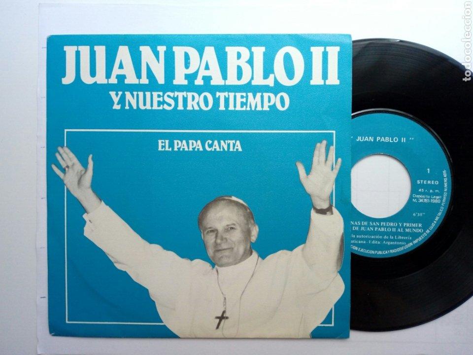 EP SINGLE - JUAN PABLO II Y NUESTRO TIEMPO - EL PAPA CANTA (ARGANTONIO, 1980) - 45 RPM - SPOKEN WORD (Música - Discos de Vinilo - EPs - Otros estilos)