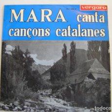 Discos de vinilo: MARA CANTA CANÇONS CATALANES - VERGARA 1963 - SINGLE - PL. Lote 176972718