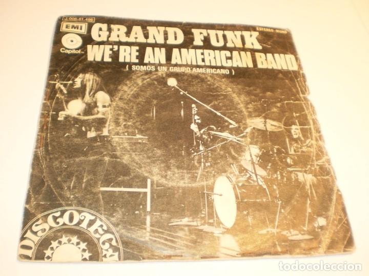 SINGLE GRAND FUNK. WE'RE AN AMERICAN BAND. CREEPIN'. RUNDGREN 1973 SPAIN (PROBADO Y BIEN) (Música - Discos - Singles Vinilo - Pop - Rock - Extranjero de los 70)