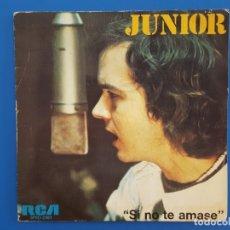 Discos de vinilo: SINGLE / JUNIOR / SI NO TE AMASE - OYE MI CORAZÓN / 1975. Lote 177011933