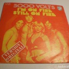 Discos de vinilo: SINGLE 5000 VOLTS. I'M ON FIRE. STILL ON FIRE. PHILIPS 1975 SPAIN (PROBADO Y BIEN). Lote 177012289