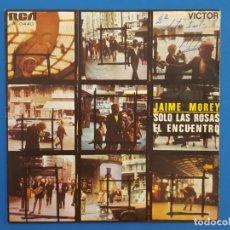 Discos de vinilo: SINGLE / JAIME MOREY / SOLO LAS ROSAS - EL ENCUENTRO / 1969. Lote 177012405