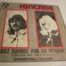 Discos de vinilo: SINGLE KINCADE DIEZ SUEÑOS POR UN PENIQUE COUNTING TRAINS. PENNY FARTHING 1972 SPAIN (PROBADO, BIEN). Lote 177012527