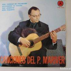 Discos de vinilo: CANCIONES DEL P. MARIVER - POR TIERRAS DE PALESTINA - PAX 1963 -SINGLE - PL . Lote 177022709