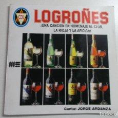 Discos de vinilo: LOGROÑES. UNA CANCIÓN EN HOMENAJE AL CLUB. SINGLE. CANTA JORGE ARDANZA. LIBRETO ILUSTRADO. LOGROÑO. Lote 177033279