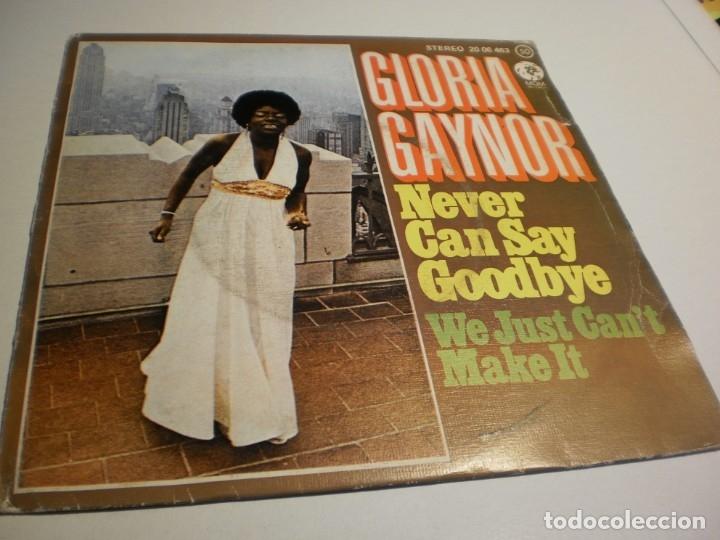 SINGLE GLORIA GAYNOR. NEVER CAN SAY GOODBYE. WE JUST CAN'T MAKE IT. MGM 1974 SPAIN (PROBADO Y BIEN) (Música - Discos - Singles Vinilo - Pop - Rock - Extranjero de los 70)