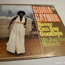 Discos de vinilo: SINGLE GLORIA GAYNOR. NEVER CAN SAY GOODBYE. WE JUST CAN'T MAKE IT. MGM 1974 SPAIN (PROBADO Y BIEN). Lote 177036644