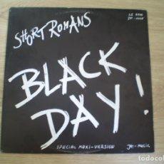 Discos de vinilo: SHORT ROMANS. BLACK DAY. AÑO 1984. MUY BUENA CONSERVACION. Lote 177113898