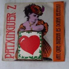 Discos de vinilo: PATXINGUER Z .- AY QUE BUENA ES DOÑA ELENA + BOLERO DE CELOS SINGLE. TDKDS17. Lote 177121459