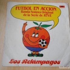 Discos de vinilo: RELÁMPAGOS, LOS - B.S.O. SERIE DE RTVE -FUTBOL EN ACCION -, SG, FUTBOL EN ACCION + 1, AÑO 1981. Lote 177135979