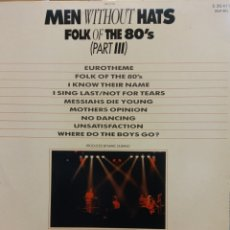 Discos de vinilo: MEN WITHOUT HATS FOLK OF THE 80'S (PART III). PRODUCED BY MARC DURAND. Lote 177136950