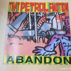 Discos de vinilo: THAT PETROL EMOTION, SG, ABANDON + 1, AÑO 1990 MADE IN U.K.. Lote 177177630