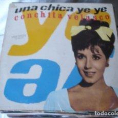 Discos de vinilo: CONCHITA VELASCO UNA CHICA YÉ YÉ. Lote 177198815
