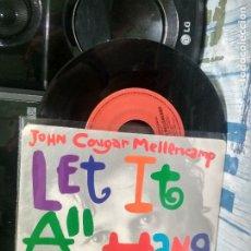 Discos de vinilo: JOHN COUGAR MELLECAMP LET IT ALL HANG OUT SINGLE CANADA 1989 PDELUXE. Lote 177207850