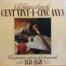 Discos de vinilo: MÚSICA D'ARA FA CENT VINT -I-CINC ANYS. COMPOSICIONS I ESTRENES DE LA TEMPORADA 1858-1859. Lote 177256448