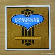 Discos de vinilo: FREDDIE MCGREGOR - JUST DON´T WANT TO BE LONELY - MAXI. Lote 177261652