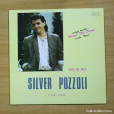 Discos de vinilo: SILVER POZZOLI - STEP BY STEP - MAXI. Lote 177261757