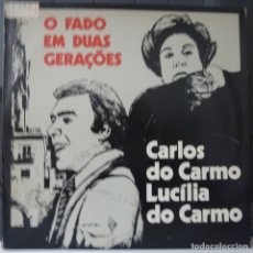 Discos de vinilo: CARLOS DO CARMO/LUCILIA DO CARMO//O FADO EM DUAS GERAÇOES/MADE IN PORTUGAL/(VG+VG+). LP. Lote 177266984