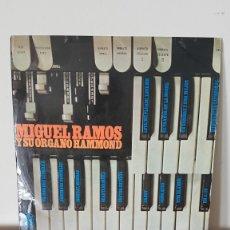Discos de vinilo: MIGUEL RAMOS Y SU ORGANO HAMMOND - LP HISPAVOX, RARO.. Lote 177297747