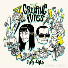 Discos de vinilo: THE CREEPING IVIES STAY WILD LP . GARAGE PUNK GORIES OBLIVIANS CRAMPS HEADCOATS. Lote 177312589