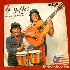 Discos de vinilo: LOS GOLFOS (SINGLE 1976) QUE PASA CONTIGO TIO. Lote 177326274