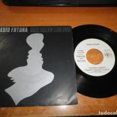 Discos de vinilo: RADIO FUTURA HAN CAIDO LOS DOS / EN ALAS DE LA MENTIRA SINGLE VINILO PROMO 1985 SANTIAGO AUSERON. Lote 177366402