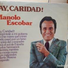 Discos de vinilo: LP-MANOLO ESCOBAR -DISCO ¡AY, CARIDAD!EN FUNDA ORIGINAL 1974. Lote 177407585