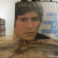 Discos de vinilo: MANOLO OTERO TODO EL TIEMPO DEL MUNDO/ RECUERDOS JUNTO AL MAR (VER FOTO VER ESTADO FUNDA O CARATULA). Lote 177416127