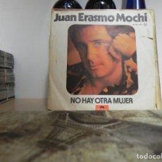 Discos de vinilo: JUAN ERASMO MOCHI - NO HAY OTRA MUJER / SOLOS TU Y YO (VER FOTO VER ESTADO FUNDA O CARATULA). Lote 177418957