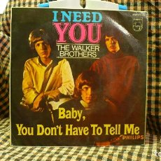 Discos de vinilo: WALKER BROTHERS - I NEED YOU/ LOOKING FOR ME / (BABY) YOU DON'T HAVE TO TELL ME / MY LOVE IS GROWING. Lote 177438614