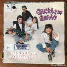 Discos de vinilo: GRETA Y LOS GARBO - TÚ ERES MI AVENTURA - SINGLE FONOMUSIC 1992. Lote 177472105
