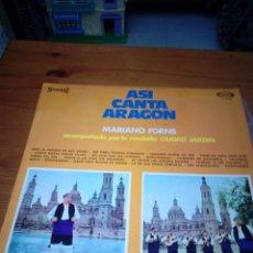 Discos de vinilo: ASI CANTA ARAGON. MARIANO FORNS. ACOMPAÑADO POR LA RONDALLA CIUDAD JARDIN. C1V. Lote 177472193