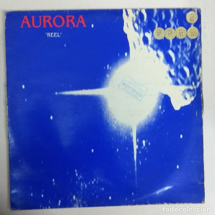 MAXI SINGLE DISCO VINILO AURORA REEL (Música - Discos de Vinilo - Maxi Singles - Disco y Dance)