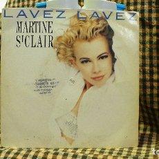 Discos de vinilo: MARTINE ST CLAIR ?– LAVEZ LAVEZ / LAVEZ LAVEZ RCA 1990.. Lote 177508480