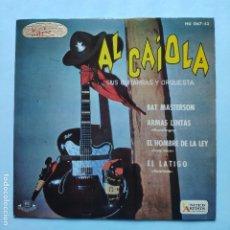 Discos de vinilo: EP ESPAÑOL - AL CAIOLA - BAT MASTERSON. Lote 177522099