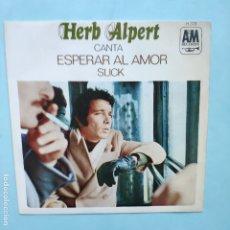 Discos de vinilo: SINGLE ESPAÑOL - HERB ALPERT & TIJUANA BRASS - ESPERAR AL AMOR. Lote 177525648