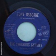 Discos de vinilo: SINGLE ESPAÑOL - TONY OSBORNE - THE SWINGING GYPSIES. Lote 177527700