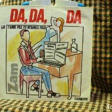 Disques de vinyle: ZAM ?– DA, DA, DA (JE T'AIME,TU M'AIMES PAS) / FAIS MOI PLAISIR, CARRERE 1982.. Lote 177548498