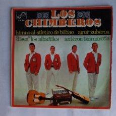 Discos de vinilo: LOS CHIMBEROS. HIMNO AL ATLETICO DE BILBAO / AGUR ZUBEROA. TDKDS19. Lote 177592904