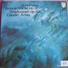 Discos de vinilo: LP - SCHUMANN - FANTASIESTUCKE, WALDSZENEN (CLAUDIO ARRAU, PIANO) (SPAIN, PHILIPS 1974). Lote 177599903