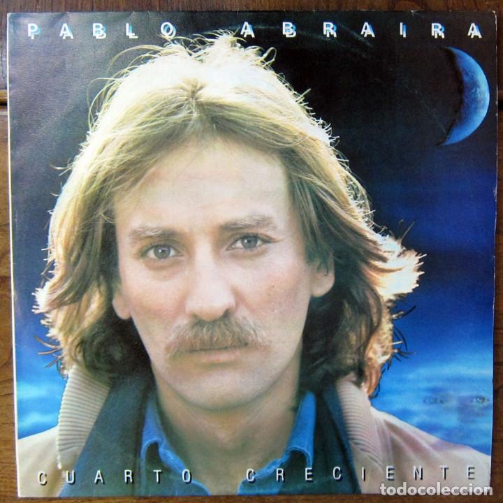 PABLO ABRAIRA - CUARTO CRECIENTE - 1983 - EDICIÓN NO OFICIAL CUBANA - CUBA, EGREM, AUDI (Música - Discos - LP Vinilo - Solistas Españoles de los 70 a la actualidad)