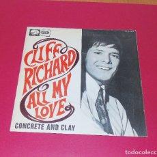 Discos de vinilo: CLIFF RICHARD --ALL MY LOVE & CONCRETE AND CLAY ---- AÑO 1968 -----( VINILO NM OR M- FUNDA VG+++ ). Lote 162395542