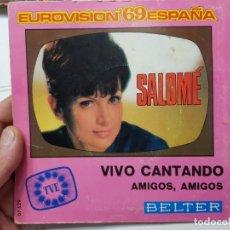 Discos de vinilo: SINGLE -SALOME -VIVO CANTANDO1969 EN FUNDA ORIGINAL. Lote 177716888
