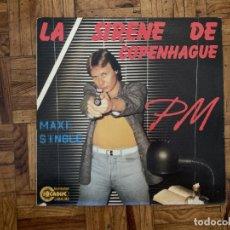 Discos de vinilo: PM – LA SIRÈNE DE COPENHAGUE SELLO: PM PRODUCTIONS – PM 1350 FORMATO: VINYL, 12 PROMO PAÍS: FRAN. Lote 177717970