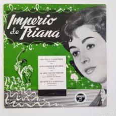 Discos de vinilo: IMPERIO DE TRIANA, ACOMPAÑA ORQUESTA HISPANIA, DIRECCIÓN MAESTRO TEJADA, SELLO COLUMBIA, 1960. Lote 177719687